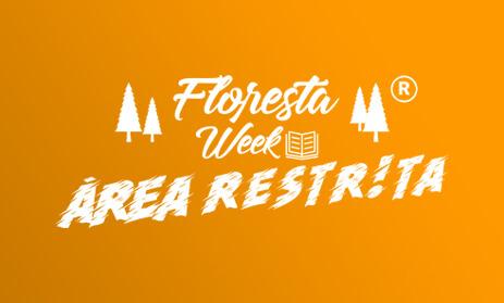 Floresta Week Área Restrita